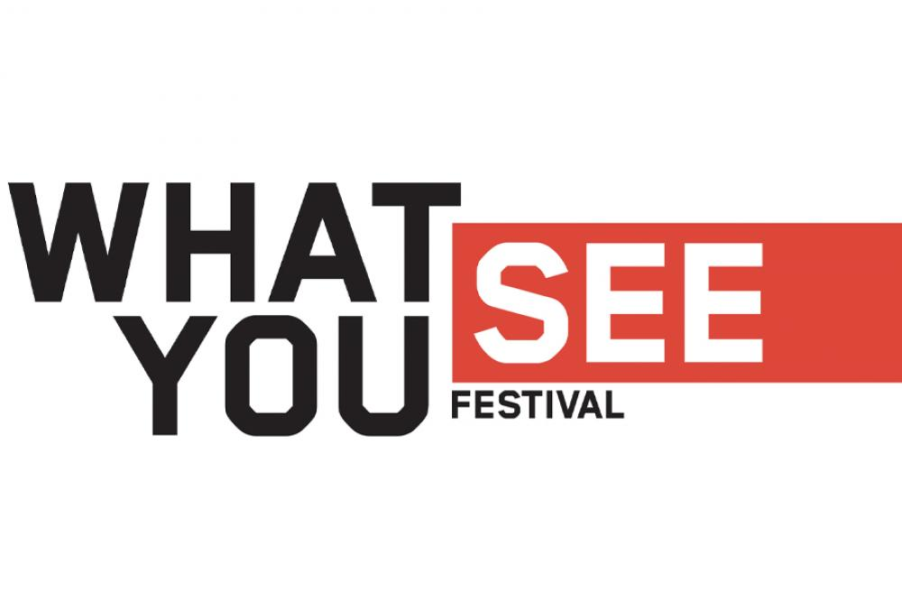 What You See Festival